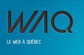 Le Web à Québec, un événement qui #WAQ !
