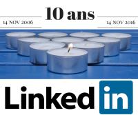 10 ans sur Linkedin…et alors ?